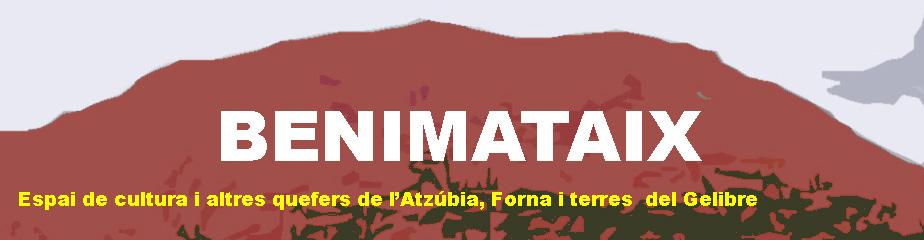 BENIMATAIX. ESPAI DE CULTURA DE L'ATZÚBIA I FORNA