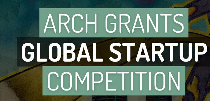 Arch Grants Global Startup Competition