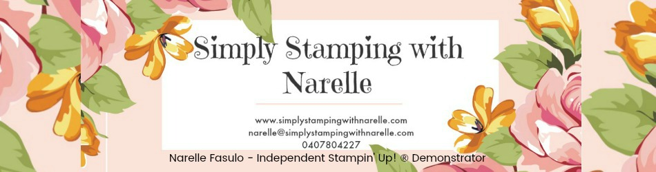 Stampin' Up! with Simply Stamping with Narelle Fasulo  Sharing my love of crafting