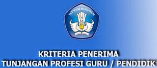 Kriteria Syarat Guru Penerima Tunjangan Profesi 2016