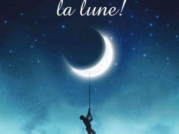 Demandez-moi la lune ! de Sylvie Barret-Lefelle