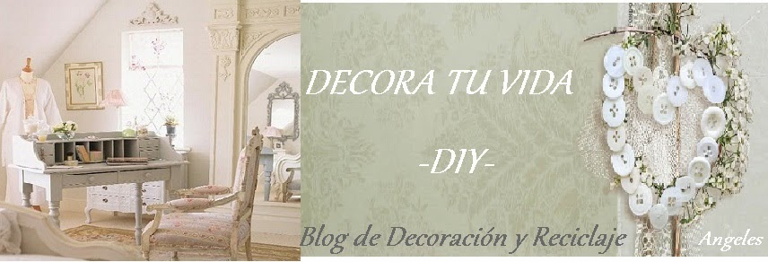 DECORA TU VIDA -DIY-