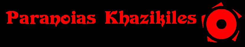 Paranoias Khazikiles