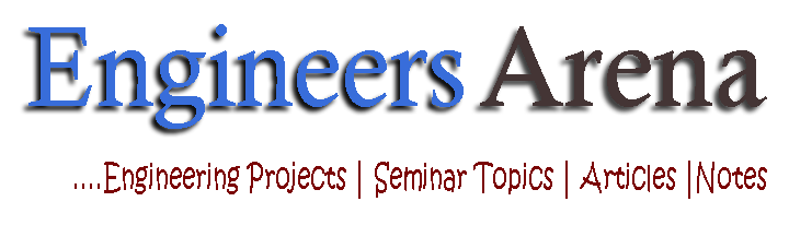 Engineering Arena - Projects | Seminar Topic | Gate | Tutorials | Engineering Articles n Notes
