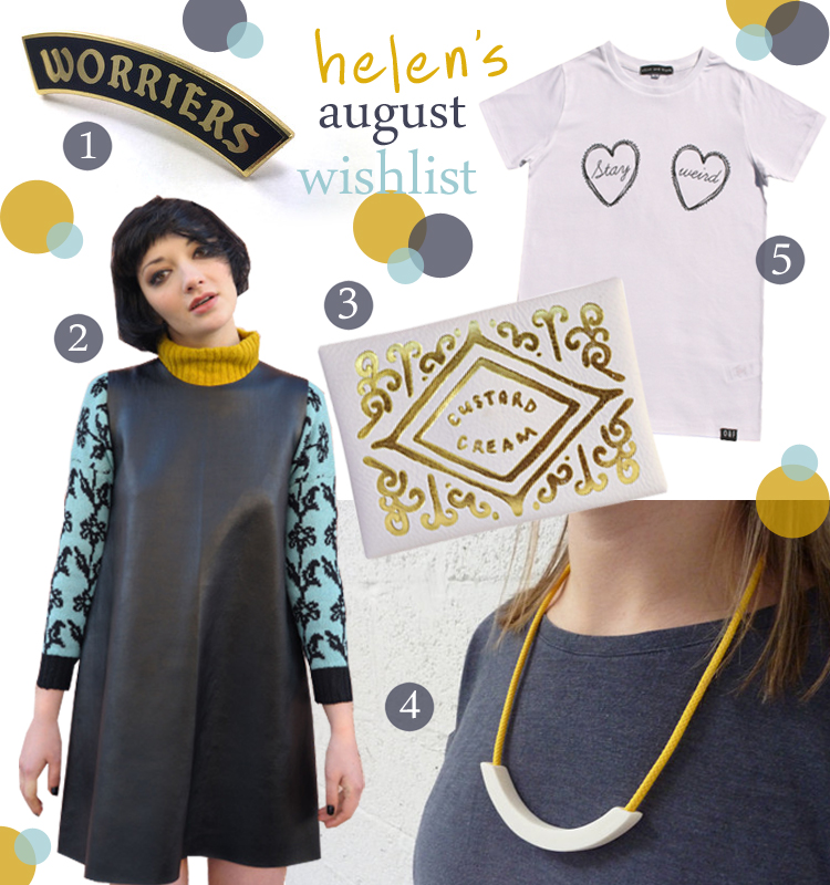 wishlist, wish list, august favourites, blogger picks, shop small, independent designers, World Famous Original, worriers pin, Winston, Winston Clothing, leather dress, patterned sweater, Nikki McWilliams, RDK, custard cream purse, Beth Lamont, ceramic necklace, Olive & Frank, stay weird top