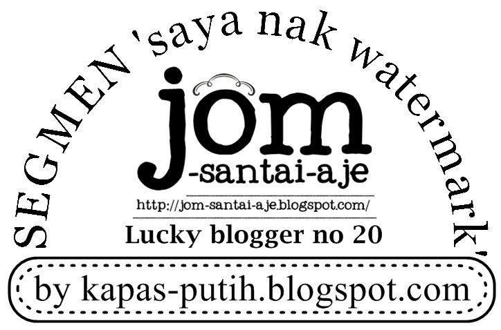 Lucky blogger no 20 - Segmen: Saya nak watermark by kapas-putih.blogspot.com