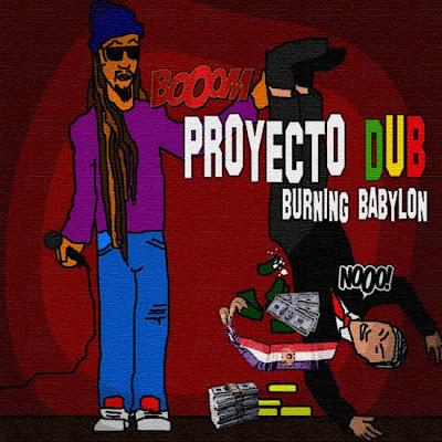 PROYECTO DUB - Burning Babylon