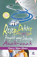 toko buku rahma: buku RESEP DOKTER PENYEMBUH PENYAKIT YANG DIDERITA ANAK-ANAK, pengarang qorry aina abata, penerbit al furqon