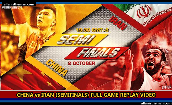 China dethrones Iran to seal FIBA Asia 2015 finals seat (FULL GAME REPLAY VIDEO)