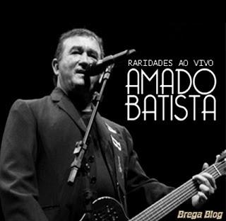 Amado Batista - Raridades Ao Vivo