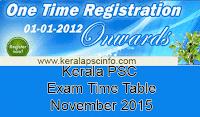 Kerala psc hall ticket November 2015, PSC Exam admission ticket Nov 2015, PSC One time registration hall ticket nov 2015,KPSC Time table November, Download hall ticket Kerala psc November 2015