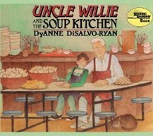 Uncle Willie and the Soup Kitchen by DyAnne DiSalvo-Ryan (P DIS)