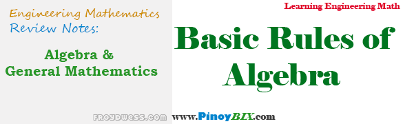 Algebra and General Mathematics: Basic Rules of Algebra