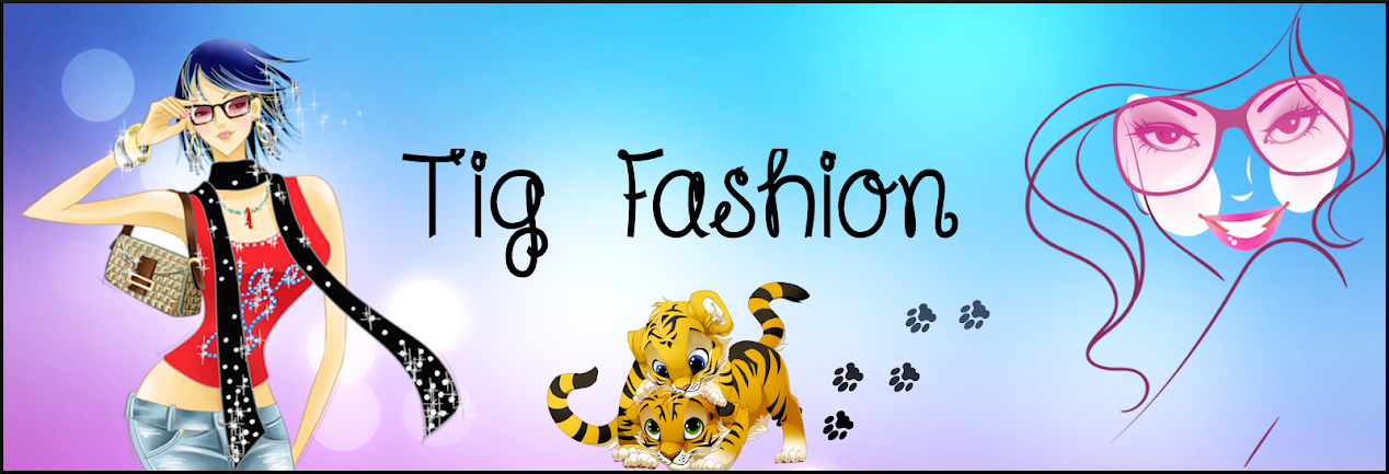 =^^= Tig Fashion Sl =^^=
