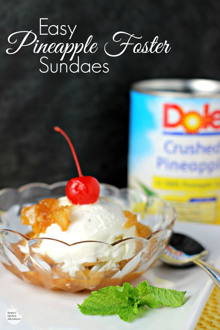 Easy Pineapple Foster Sundaes | by Renee's Kitchen Adventures:  Quick recipe for a fabulous summer dessert featuring DoleCannedFruit in a rich butter and brown sugar sauce served warm over your favorite ice cream! AD @DolePackaged