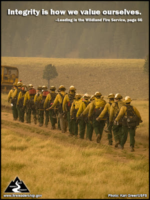 Integrity is how we value ourselves. – Leading in the Wildland Fire Service, page 66
