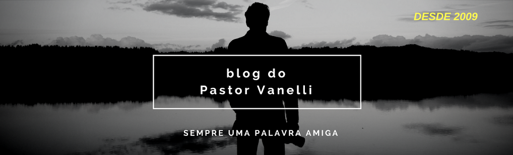 Blog do Pastor Vanelli