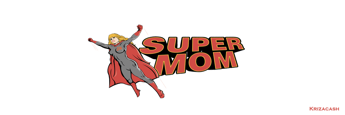 I am Super Mom