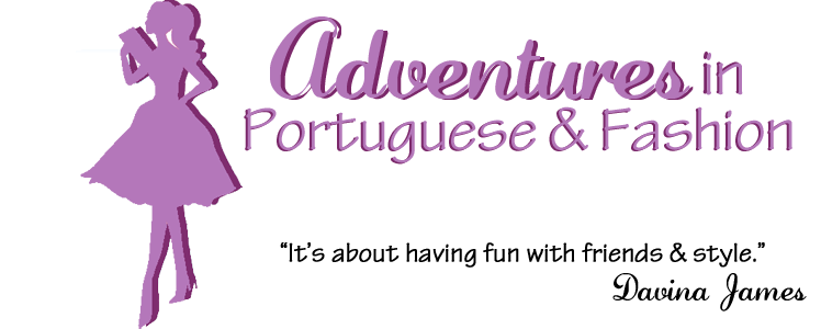 Adventures in Fashion and Portuguese
