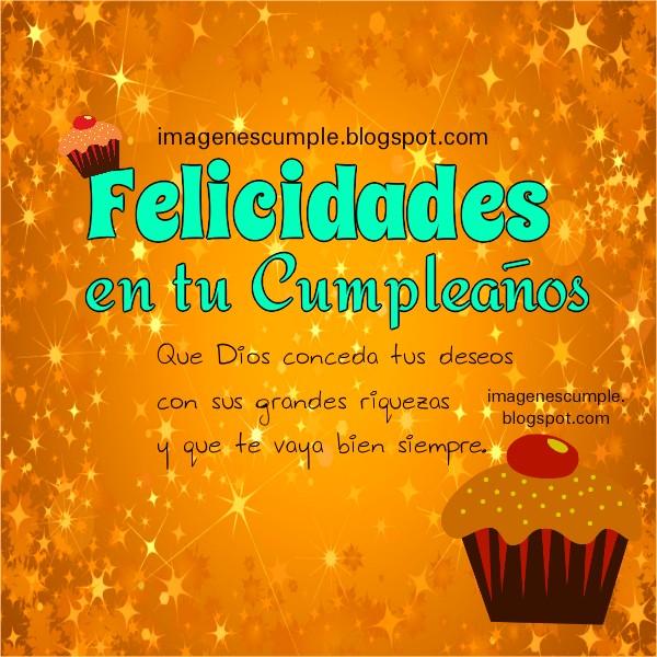 Cumpleaños Feliz. Dios conceda deseos. Tarjeta con imagen de cumpleaños para amigos, hijos, familia con bonito mensaje cristiano y de buen deseo por Mery Bracho