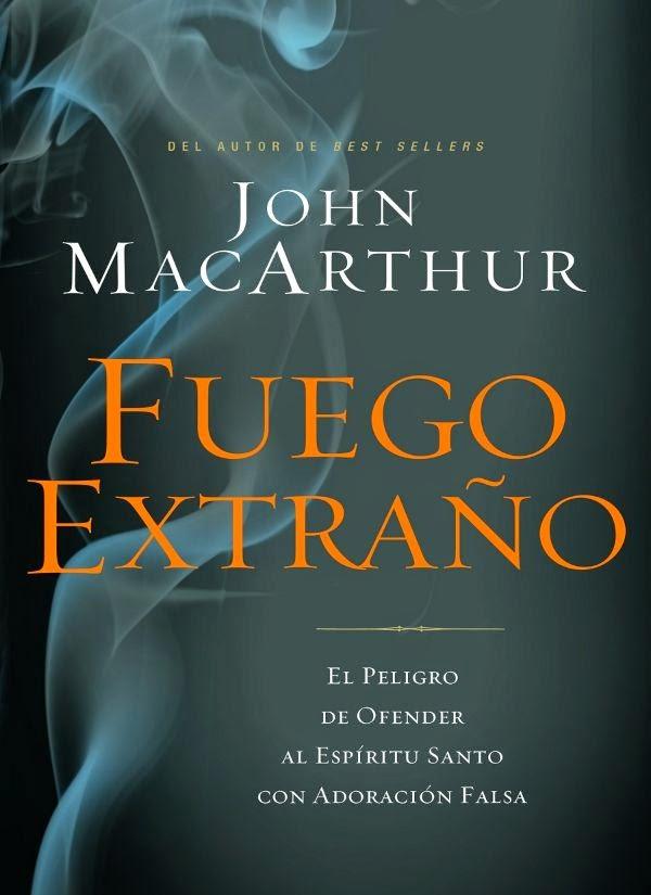 John MacArthur-Fuego Extraño-