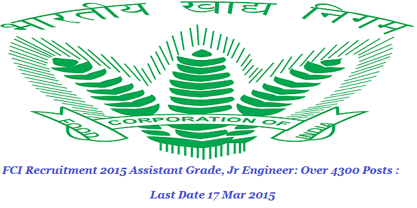FCI (Food Corporation of India) Recruitment 2015 Assistant Grade, Jr Engineer: Over 4300 Posts :