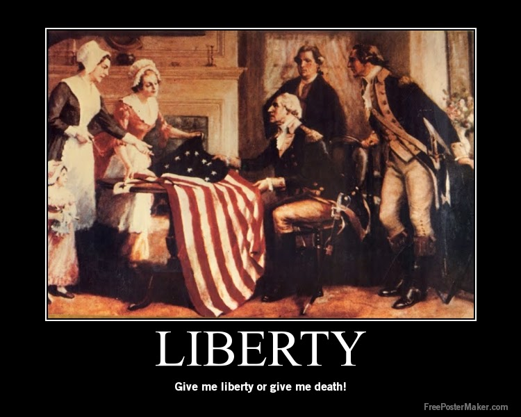 Give Me Liberty Or Give Me...