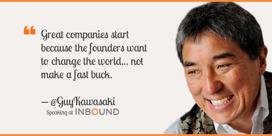 Guy Kawasaki Inbound Marketing Quote Bootstrap Business Opt Great Quotes
