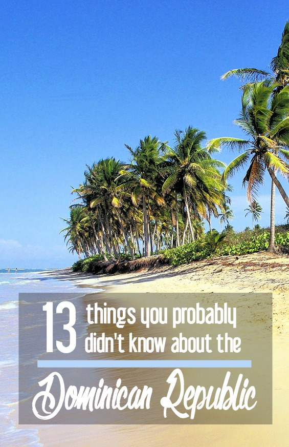 13 Things You Probably Didn't Know about the Dominican Republic