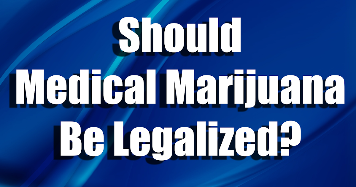 should medical marijuana be legalized Medical marijuana proconorg is a nonpartisan, nonprofit website that presents research, studies, and pro and con statements on questions related to whether or not marijuana should be a medical option.