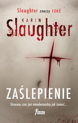 Zaślepienie kryminał, kryminał Karin Slaughter