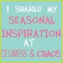 Seasonal Inspirationcrumbsandchaos.blogspot.com