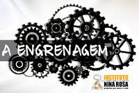 A Engrenagem - Instituto Nina Rosa