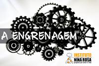 A Engrenagem - Instituto Nina Rosa