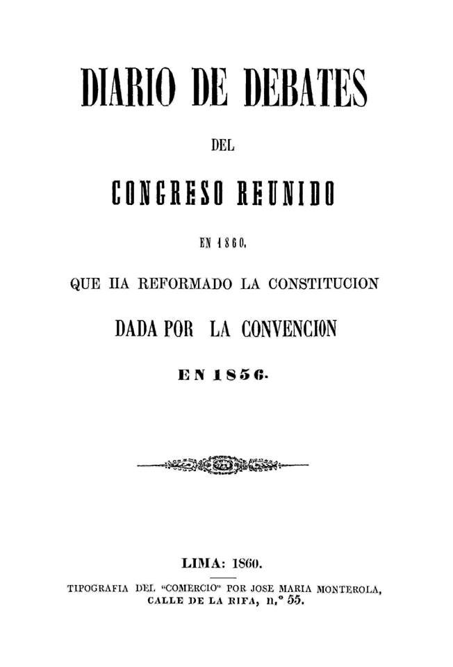 Diario de Debates del Congreso reunido en 1860, que ha reformado la Constitución... dada... en 1856