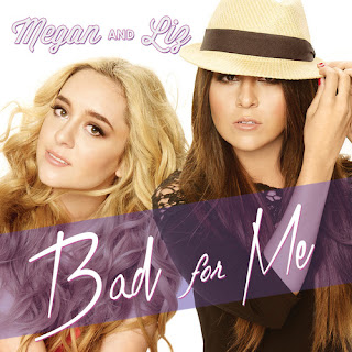 Megan And Liz - Bad For Me Lyrics