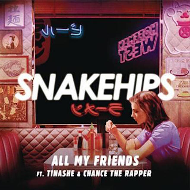 Snakehips - All My Friends (Feat. Chance The Rapper & Tinashe)