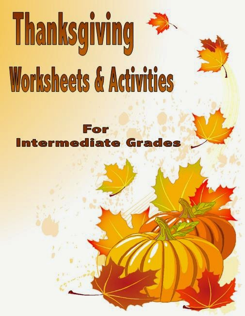 http://www.teacherspayteachers.com/Product/Thanksgiving-Worksheets-and-Activities-Intermediate-Grades-104636