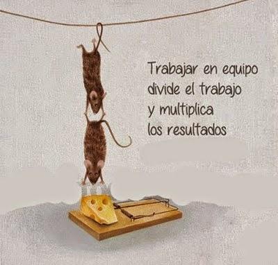 TRABAJAR EN EQUIPO MULTIPLICA LOS RESULTADOS...