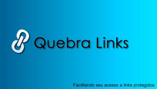 Conheça o Site Quebra Links uma Solução para Quebrar Links Protegidos