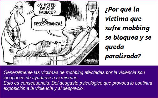 MobbingMadrid Por qué la victima que sufre mobbing se bloquea y se queda paralizada
