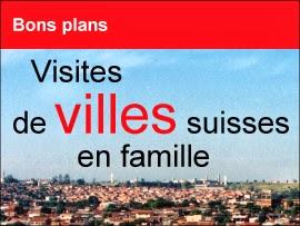 Visites de villes suisses en famille