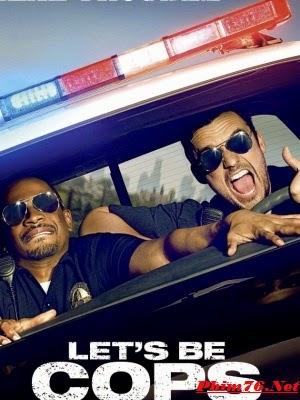 Làm Cớm - Let&#39s Be Cops