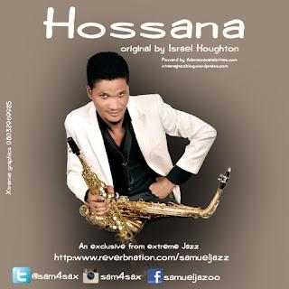 Music: Samuel Jazz - Hossana In The Highest   @Sam4Sax