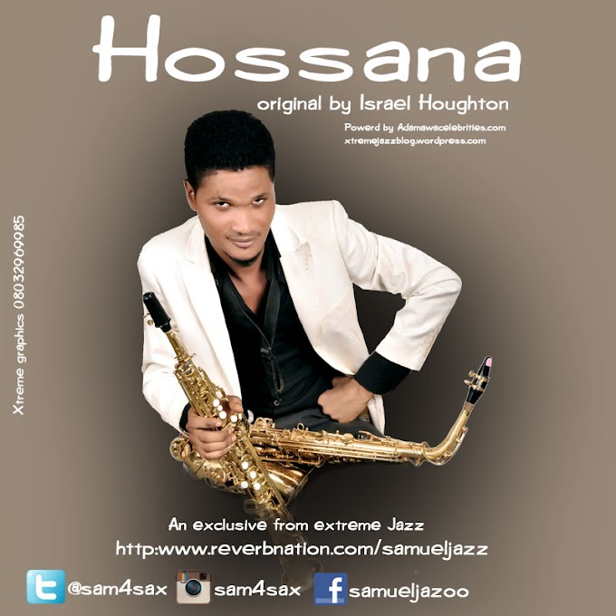 Music: Samuel Jazz - Hossana In The Highest | @Sam4Sax