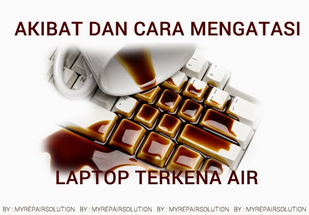 akibat dan cara mengatasi jika laptop tersiram oleh air