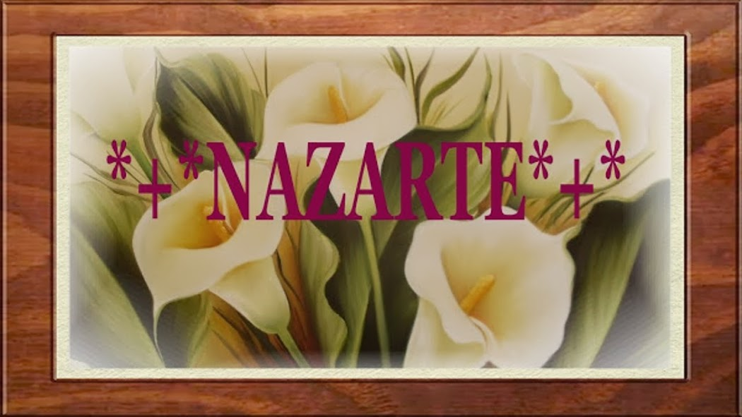 +*¨^¨*+ NAZARTE +*¨^¨*+