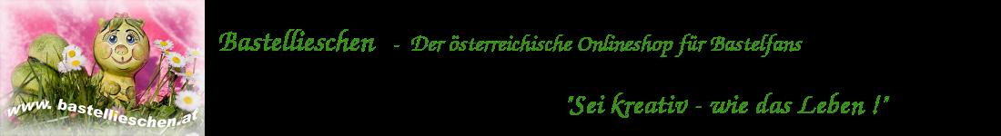 Bastellieschen in Österreich