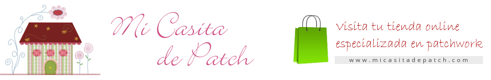 Novedades de Mi Casita de Patch - Tienda Online de Patchwork
