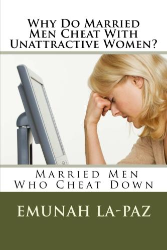 Why Do Women Cheat? - The Ladies Speak why+do+married+men+emunah+lapaz